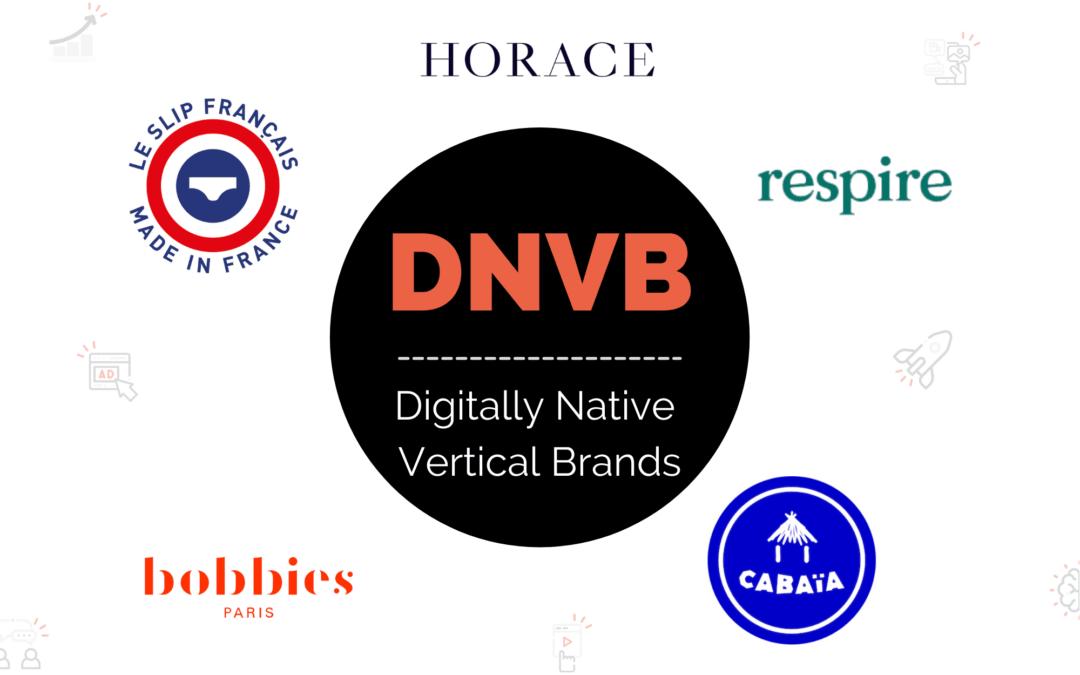 Tout ce qu'il faut savoir sur les DNVB (Digitally Native Vertical Brands)