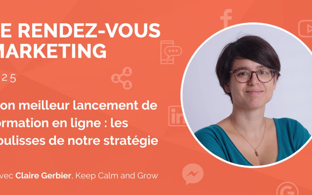 #25 – Mon meilleur lancement de formation en ligne : les coulisses de notre stratégie avec Claire Gerbier
