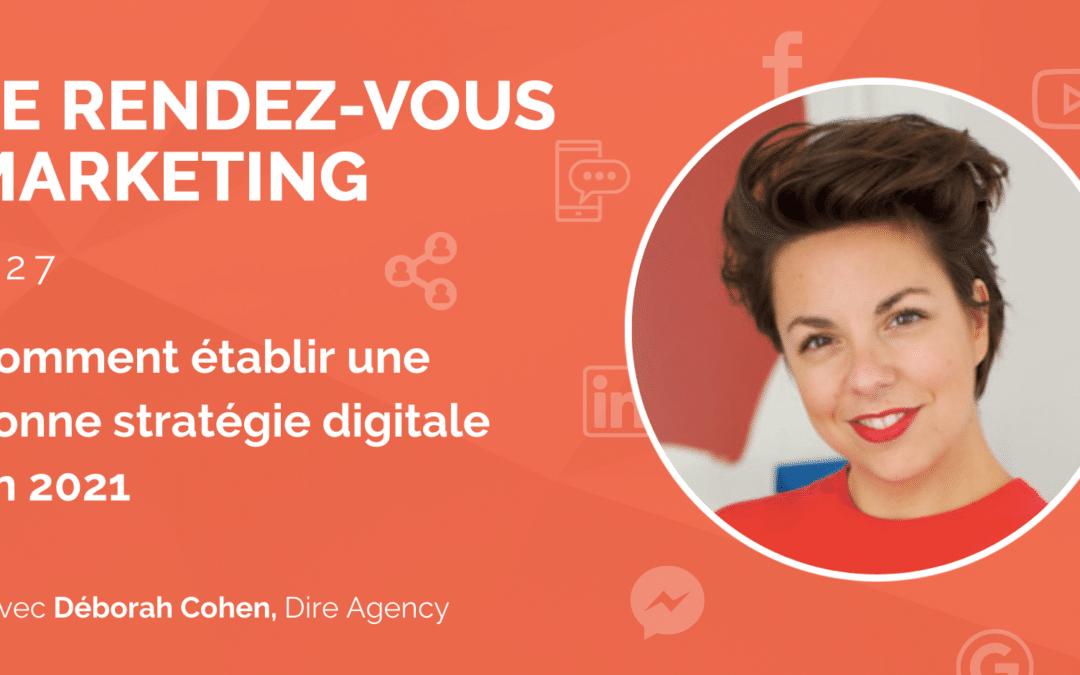 #27 – Comment établir une bonne stratégie digitale en 2021 avec Déborah Cohen de l'agence Dire